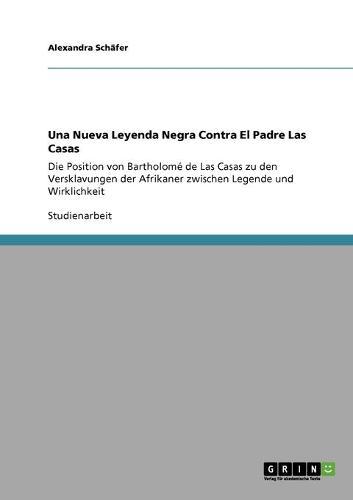 Una Nueva Leyenda Negra Contra El Padre Las Casas (Paperback)