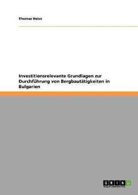 Investitionsrelevante Grundlagen Zur Durchfuhrung Von Bergbautatigkeiten in Bulgarien (Paperback)