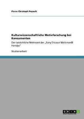 Kulturwissenschaftliche Motivforschung Bei Konsumenten (Paperback)