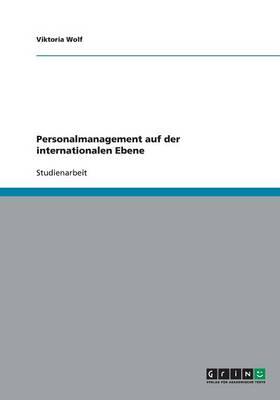Personalmanagement Auf Der Internationalen Ebene (Paperback)