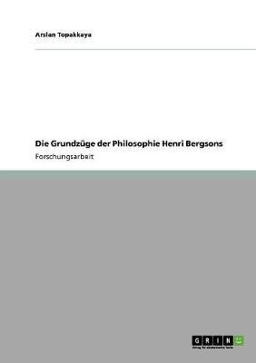 Die Grundzuge Der Philosophie Henri Bergsons (Paperback)