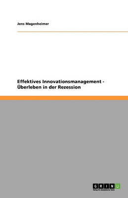 Effektives Innovationsmanagement - Uberleben in Der Rezession (Paperback)