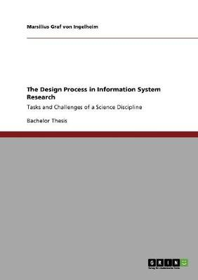 The Design Process in Information System Research (Paperback)
