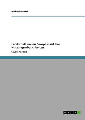 Landschaftszonen Europas Und Ihre Nutzungsm glichkeiten (Paperback)