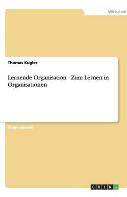 Lernende Organisation - Zum Lernen in Organisationen (Paperback)