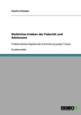 Weibliches Erleben Der Pubertat Und Adoleszenz (Paperback)