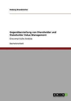 Gegen berstellung Von Shareholder Und Stakeholder Value Management (Paperback)