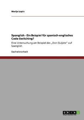 Spanglish - Ein Beispiel Fur Spanisch-Englisches Code-Switching? (Paperback)