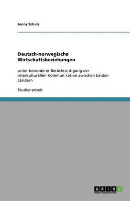 Deutsch-Norwegische Wirtschaftsbeziehungen (Paperback)