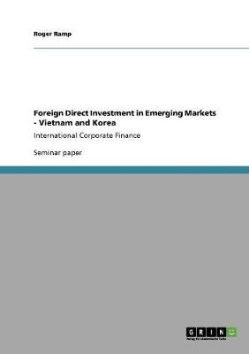 Foreign Direct Investment in Emerging Markets - Vietnam and Korea (Paperback)