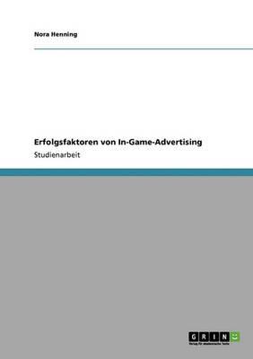 Erfolgsfaktoren Von In-Game-Advertising (Paperback)