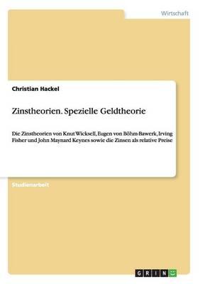 Zinstheorien. Spezielle Geldtheorie (Paperback)