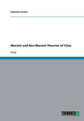 Marxist and Neo-Marxist Theories of Class (Paperback)