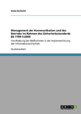 Management Der Kommunikation Und Des Betriebs Im Rahmen Des Sicherheitsstandards Bs 7799-1: 2000 (Paperback)