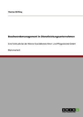 Beschwerdemanagement in Dienstleistungsunternehmen (Paperback)
