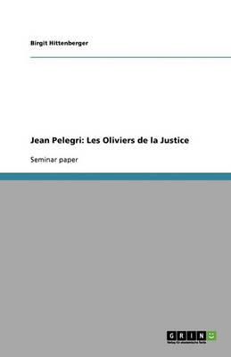 Jean Pelegri: Les Oliviers de La Justice (Paperback)