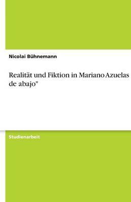 """Realitat Und Fiktion in Mariano Azuelas """"Los de Abajo"""" (Paperback)"""