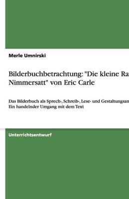 """Bilderbuchbetrachtung: """"Die Kleine Raupe Nimmersatt"""" Von Eric Carle (Paperback)"""