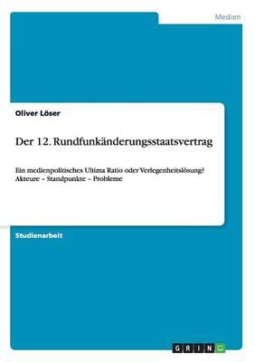 Der 12. Rundfunkanderungsstaatsvertrag (Paperback)