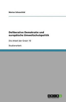 Deliberative Demokratie Und Europaische Umweltschutzpolitik (Paperback)