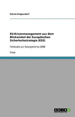 Eu-Krisenmanagement Aus Dem Blickwinkel Der Europ ischen Sicherheitsstrategie (Ess) (Paperback)