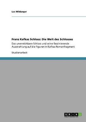 Franz Kafkas Schloss: Die Welt Des Schlosses (Paperback)