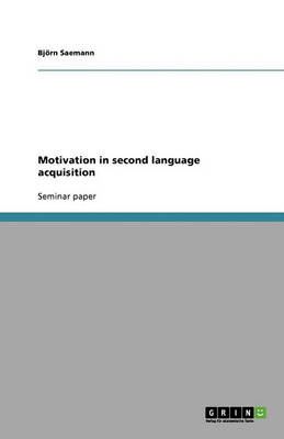 Motivation in Second Language Acquisition (Paperback)