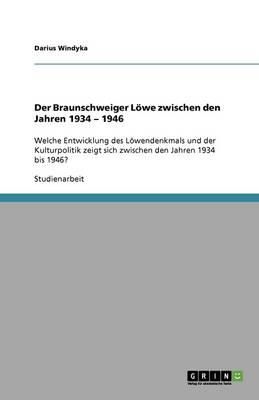 Der Braunschweiger Loewe Zwischen Den Jahren 1934 - 1946 (Paperback)