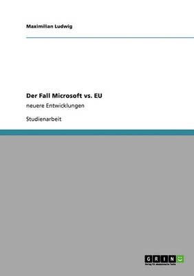 Der Fall Microsoft vs. Eu (Paperback)