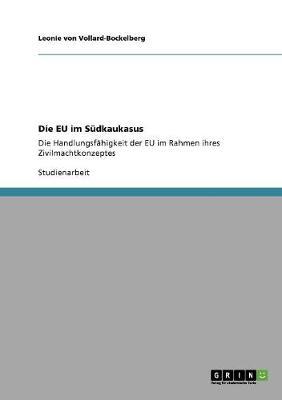 Die Eu Im Sudkaukasus (Paperback)