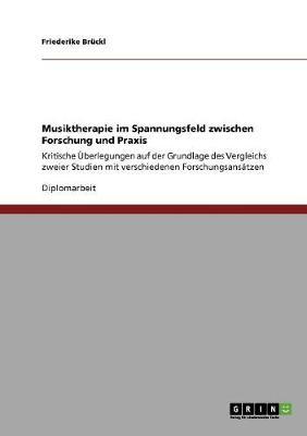 Musiktherapie Im Spannungsfeld Zwischen Forschung Und Praxis (Paperback)