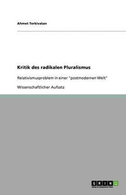Kritik Des Radikalen Pluralismus (Paperback)