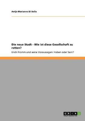 Die Neue Stadt - Wie Ist Diese Gesellschaft Zu Retten? (Paperback)