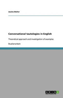 Conversational Tautologies in English (Paperback)
