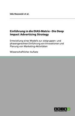 Einfuhrung in Die Dias-Matrix - Die Deep Impact Advertising Strategy (Paperback)