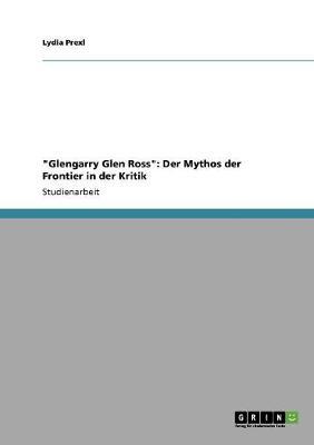 Glengarry Glen Ross: Der Mythos Der Frontier in Der Kritik (Paperback)
