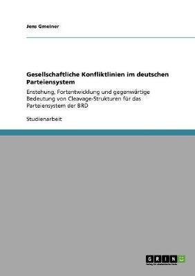 Gesellschaftliche Konfliktlinien Im Deutschen Parteiensystem (Paperback)