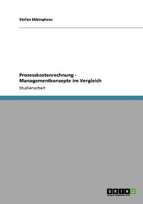 Prozesskostenrechnung - Managementkonzepte Im Vergleich (Paperback)