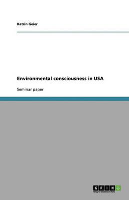 Environmental Consciousness in USA (Paperback)