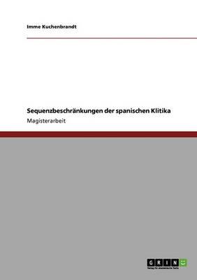 Sequenzbeschrankungen Der Spanischen Klitika (Paperback)