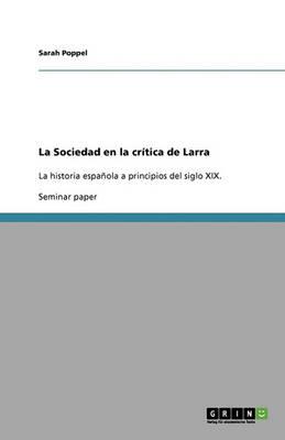La Sociedad En La Critica de Larra (Paperback)