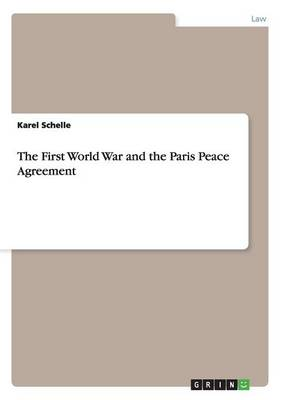 The First World War and the Paris Peace Agreement (Paperback)