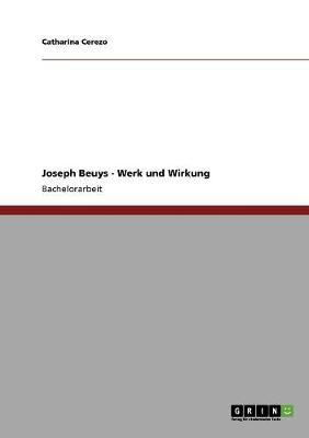 Joseph Beuys - Werk Und Wirkung (Paperback)
