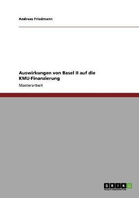 Auswirkungen Von Basel II Auf Die Kmu-Finanzierung (Paperback)