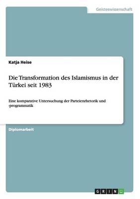 Die Transformation Des Islamismus in Der Turkei Seit 1983 (Paperback)