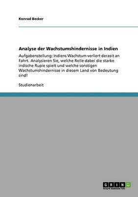 Analyse Der Wachstumshindernisse in Indien (Paperback)
