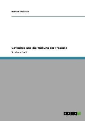 Gottsched Und Die Wirkung Der Tragodie (Paperback)