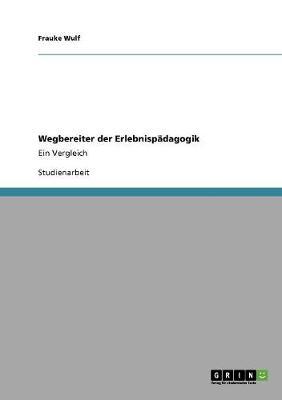 Wegbereiter Der Erlebnispadagogik (Paperback)