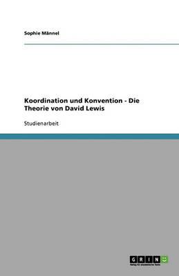 Koordination Und Konvention - Die Theorie Von David Lewis (Paperback)