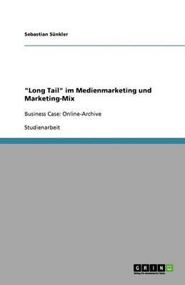 Long Tail Im Medienmarketing Und Marketing-Mix (Paperback)